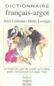Dictionnaire francais-argot à l'usage des gens du monde qui veulent parler correctement la langue verte - Intérieur - Format classique