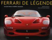 Ferrari de légende ; les plus beaux modèles classiques - Couverture - Format classique