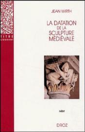 La datation de la sculpture médiévale - Couverture - Format classique