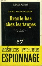Branle Bas Chez Les Taupes. Collection : Serie Noire N° 1336 - Couverture - Format classique