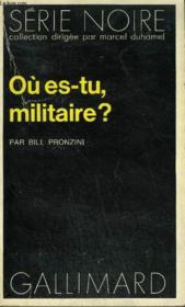 Collection : Serie Noire N° 1655 Ou Es-Tu Militaire ? - Couverture - Format classique