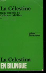 La Celestine Ou Tragi Comedie De Calixte Et Melibee. Attribuee A Fernando De Rojas Tome 2. Collection Bilingue Aubier N° 68 - Couverture - Format classique
