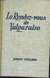 Le Rendez-Vous De Valparaiso - Couverture - Format classique