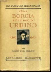 Cesar Borgia Et Le Duc D'Urbino 1502-1503. - Couverture - Format classique