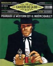 Les cahiers de la BD N.10 ; pourquoi le western est indémodable ? - Couverture - Format classique