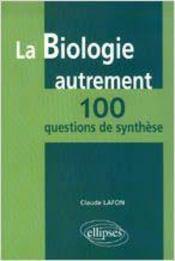 La Biologie Autrement 100 Questions De Synthese - Intérieur - Format classique