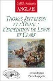 Thomas jefferson et l'ouest : l'expédition de lewis et clark - Intérieur - Format classique