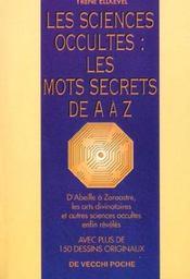 Les Sciences Occultes Les Mots Secrets De A A Z - Intérieur - Format classique