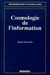 Cosmologie de l'information - Couverture - Format classique