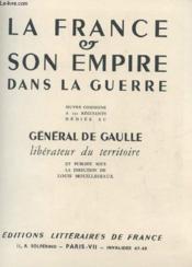 La France Et Son Empire Dans La Guerre, Oeuvre Commune A 150 Recitants Dediee Au General De Gaulle - Couverture - Format classique