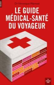 Le guide médical-santé du voyageur - Couverture - Format classique