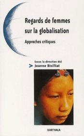 Regards de femmes sur la globalisation ; approches critiques - Couverture - Format classique