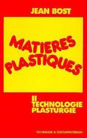 Matieres plastiques volume 2 : technologie plasturgie (3eme tirage) - Couverture - Format classique