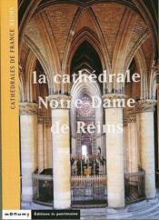 La cathedrale notre-dame de reims - Couverture - Format classique