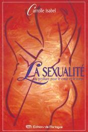Sexualite (La) : Du Petillant Pour Le Coeur Et Le Coprs - Intérieur - Format classique