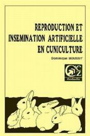 Reproduction et insemination artificielle en cuniculture - Couverture - Format classique