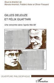 Gilles Deleuze et Félix Guattari ; une rencontre dans l'après Mai 68 - Couverture - Format classique