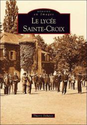Le lycée Sainte-croix - Couverture - Format classique