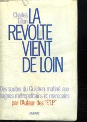 La Revolte Vient De Loin. Des Soutes Du Guichen Mutine Aux Bagnes Metropolitains Et Marocains. - Couverture - Format classique