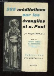 365 méditations sur les évangiles de S. Paul, TOME 4 : Temps après la Pentecôte, 2ème partie : Fêtes de Septembre à Novembre. - Couverture - Format classique