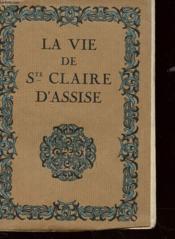 La Vie De Sainte Claire D'Assise - Couverture - Format classique