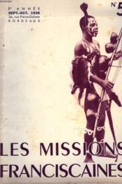 LES MISSIONS FRANCAISES N°5. 1e ANNEE, SEPT-OCT 1938. UN MISSIONNAIRE, DONNER NOUS NOTRE PAIN QUOTIDIEN / FIDES, PROGRES DE LA FOI / S.S. PIE XI, PAROLES DE PAPE / JEAN DE MATHA, LE NOUVEAU VICAIRE APOSTOLIQUE DE CHEFOO / R.P. OGOR, INTRONISATION DU ... - Couverture - Format classique