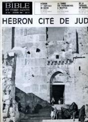 BIBLE ET TERRE SAINTE N°80 : HEBRON 1re CAPITAL DE DAVID - LA TOMBE DES PATRIARCHES A MAKPELA - DE LA THEBAIDE AU MONDE - Couverture - Format classique