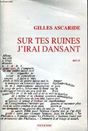 Sur Tes Ruines. J'Irai Dansant - Couverture - Format classique