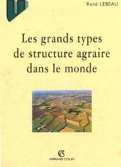 Les Grands Types De Structure Agraire Dans Le Monde - Couverture - Format classique