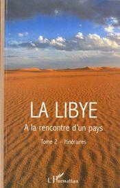 La Libye T.2 ; Itiniraires ; A La Rencontre D'Un Pays - Intérieur - Format classique