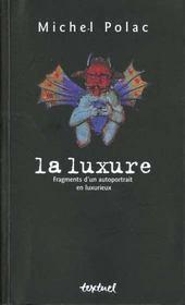 La luxure ; fragments d'un autoportrait en luxurieux - Intérieur - Format classique