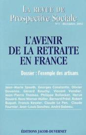 La Revue De Prospective Sociale N.1 ; L'Avenir De La Retraite En France ; L'Exemple Des Artisans - Couverture - Format classique