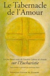 Tabernacle de l'amour ; les plus beaux textes de conchita Cabrera de Armida sur l'eucharistie - Couverture - Format classique
