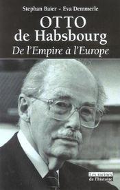 Otto de Habsbourg ; de l'Empire à l'Europe - Intérieur - Format classique