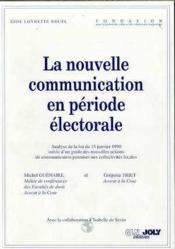 La nouvelle communication en periode electorale. analyse de la loi du 15 janvier - Couverture - Format classique