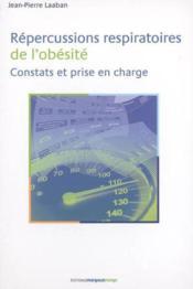 Repercussions Respiratoires De L'Obesite Constante Et Prise En Charge - Couverture - Format classique