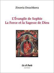 L'evangile de sophie, la force et la sagesse de dieu - Intérieur - Format classique