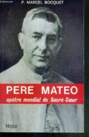 Pere Mateo, Apotre Mondial Du Sacre-Coeur - Couverture - Format classique