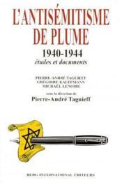 L'antisemitisme de plume - 1940 - 1944. etudes et documents. - Couverture - Format classique