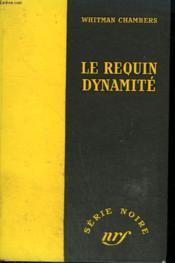 Le Requin Dynamite. ( The Come On). Collection : Serie Noire Sans Jaquette N° 178 - Couverture - Format classique