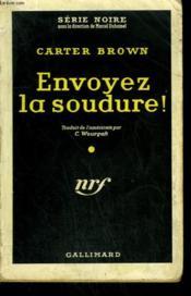 Envoyez La Soudure ! ( The Victim ). Collection : Serie Noire N° 523 - Couverture - Format classique