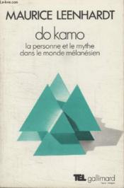 Collection Tel N° 95. Do Kamo. La Personne Et Le Mythe Dans Le Monde Melanesien. - Couverture - Format classique