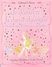 JE DECOUVRE ; je découvre la danse classique - Intérieur - Format classique