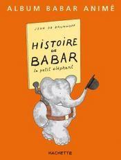 Histoire de Babar ; le petit éléphant - Intérieur - Format classique
