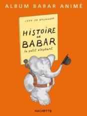 Histoire de Babar ; le petit éléphant - Couverture - Format classique