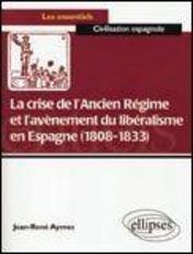 La crise de l'ancien régime et l'avènement du libéralisme en espagne (1808-1833) - Intérieur - Format classique