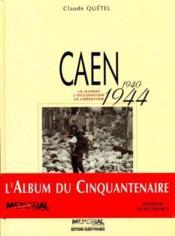 Caen 1940-1944 - Couverture - Format classique
