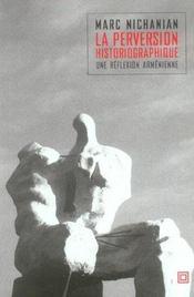 La perversion historiographique une reflexion armenienne - Intérieur - Format classique