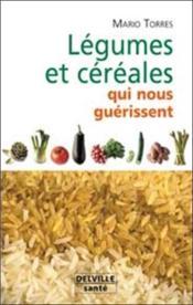 Légumes et céréales qui nous guérissent - Couverture - Format classique