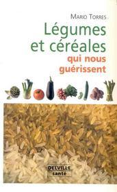 Légumes et céréales qui nous guérissent - Intérieur - Format classique